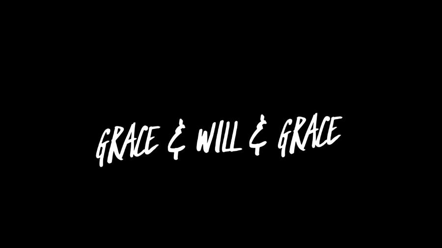 Grace & Will & Grace
